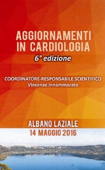 Aggiornamenti in cardiologia 6 edizione Albano 14 Maggio 2016